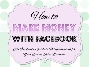 How to Make Money with Facebook for direct sales